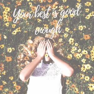 your best is good enough